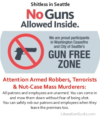 Our special modified version of the Seattle sign tells what Gun Free Zone signs are really saying.
